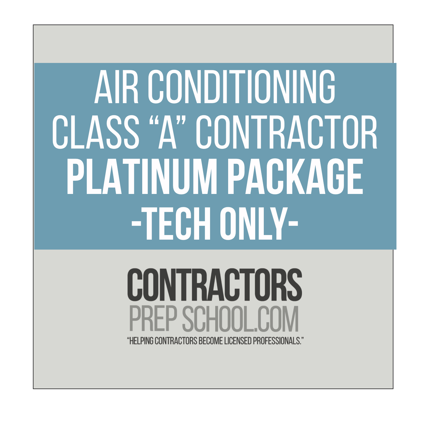 "AIR CONDITIONING CLASS ""A"" CONTRACTOR PLATINUM PACKAGE – TECH ONLY"